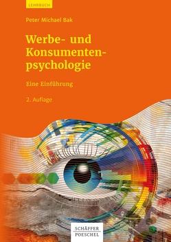 Werbe- und Konsumentenpsychologie von Bak,  Peter Michael