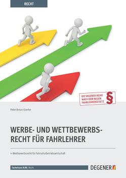 Werbe- Und Wettbewerbsrecht Für Fahrlehrer von Breun-Goerke,  Peter