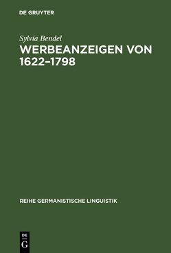 Werbeanzeigen von 1622–1798 von Bendel,  Sylvia