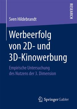 Werbeerfolg von 2D- und 3D-Kinowerbung von Hildebrandt,  Sven