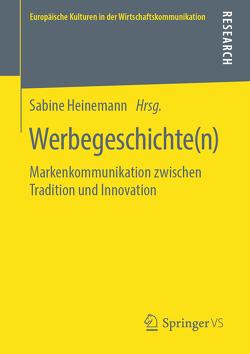Werbegeschichte(n) von Heinemann,  Sabine