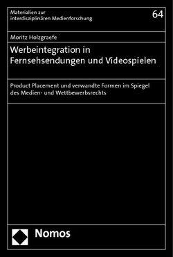 Werbeintegration in Fernsehsendungen und Videospielen von Holzgraefe,  Moritz