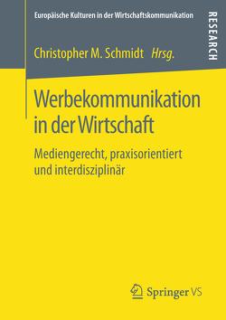Werbekommunikation in der Wirtschaft von Schmidt,  Christopher M.