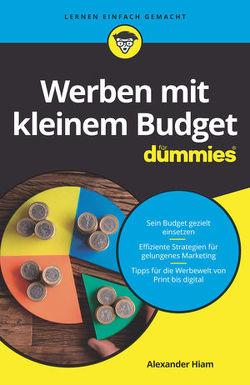 Werben mit kleinem Budget für Dummies von Hiam,  Alexander