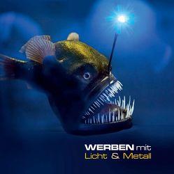 WERBEN mit Licht & Metall von Fischer,  Silvia, Schüller,  Siegfried