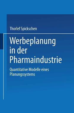 Werbeplanung in der Pharmaindustrie von Spickschen,  Thorlef