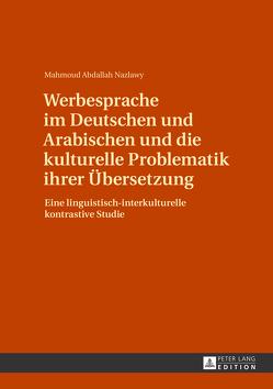 Werbesprache im Deutschen und Arabischen und die kulturelle Problematik ihrer Übersetzung von Abdallah Nazlawy,  Mahmoud
