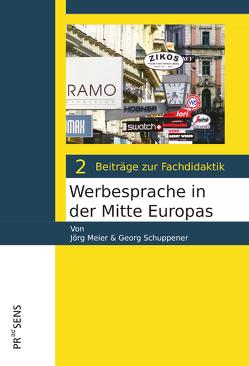 Werbesprache in der Mitte Europas von Meier,  Jörg, Schuppener,  Georg