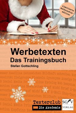 Werbetexten – Das Trainingsbuch von Gottschling,  Stefan