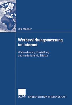 Werbewirkungsmessung im Internet von Bauer,  Prof. Dr. Hans H., Meeder,  Uta