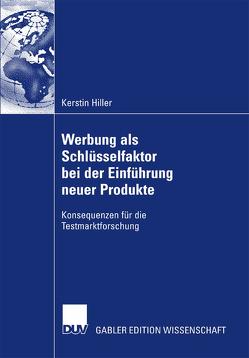 Werbung als Schlüsselfaktor bei der Einführung neuer Produkte von Erichson,  Prof. Dr. Bernd, Hiller,  Kerstin