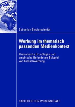 Werbung im thematisch passenden Medienkontext von Liepmann,  Prof. Dr. Detlev, Sieglerschmidt,  Sebastian, Teichert,  Prof. Dr. Thorsten