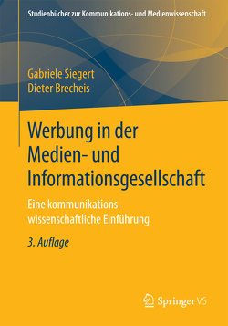 Werbung in der Medien- und Informationsgesellschaft von Brecheis,  Dieter, Siegert,  Gabriele