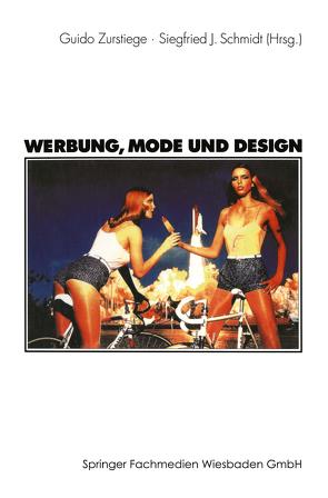 Werbung, Mode und Design von Schmidt,  Siegfried J., Zurstiege,  Guido