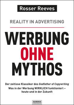 Werbung ohne Mythos von Reeves,  Rosser