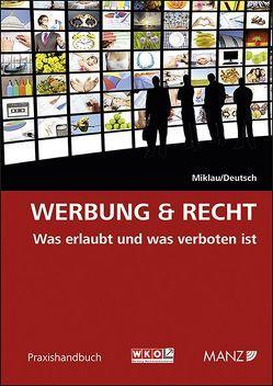 Werbung & Recht von Deutsch,  Markus, Miklau,  Rosemarie