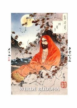 Werde Buddha (Hardcover & Farbe) von Fröhner,  Holger
