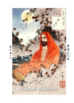 Werde Buddha (Hardcover) von Fröhner,  Holger