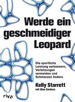 Werde ein geschmeidiger Leopard von Cordoza,  Glen, Starrett,  Kelly