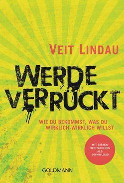 Werde verrückt von Lindau,  Veit