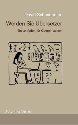 Werden Sie Übersetzer von Schmidhofer,  David