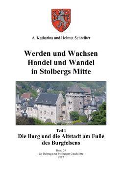 Werden und Wachsen Handel und Wandel in Stolbergs Mitte von Schreiber,  A. Katharina, Schreiber,  Helmut