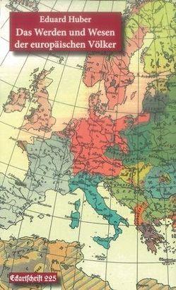 Werden und Wesen der europäischen Völker von Huber,  Eduard J