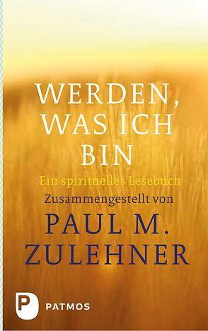 Werden, was ich bin von Zulehner,  Paul M.