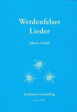 Werdenfelser Lieder von Scheßl,  Johann