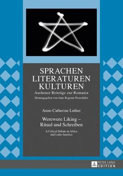 Werewere Liking – Ritual und Schreiben von Luther,  Anne-Catherine