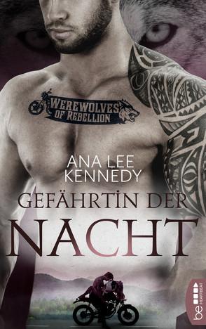 Werewolves of Rebellion – Gefährtin der Nacht von Kennedy,  Ana Lee