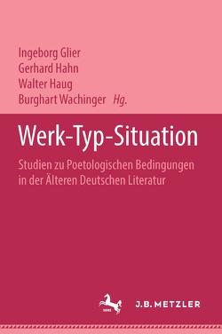 Werk – Typ – Situation von Glier,  Ingeborg, Hahn,  Gerhard, Haug,  Walter, Wachinger,  Burghart