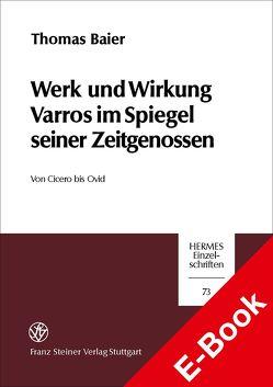 Werk und Wirkung Varros im Spiegel seiner Zeitgenossen von Baier,  Thomas