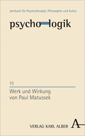 Werk und Wirkung von Paul Matussek von Grätzel,  Stephan, Reker,  Martin, Schlimme,  Jann E.