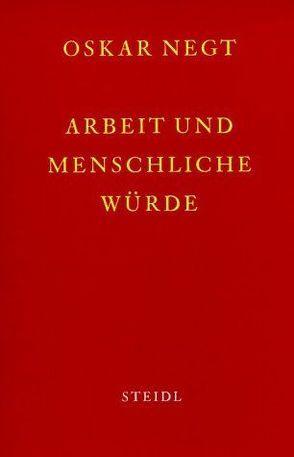 Werkausgabe / Arbeit und menschliche Würde von Negt,  Oskar