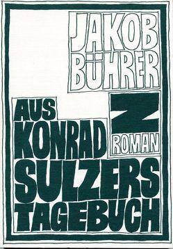 Werkausgabe / Aus Konrad Sulzers Tagebuch von Bührer,  Jakob, Zeller,  Dieter
