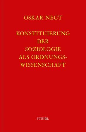 Werkausgabe Bd. 1 / Konstituierung der Soziologie als Ordnungswissenschaft von Negt,  Oskar