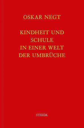 Werkausgabe Bd. 11 / Kindheit und Schule in einer Welt der Umbrüche von Negt,  Oskar