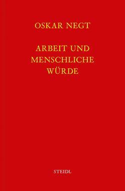 Werkausgabe Bd. 13 / Arbeit und menschliche Würde von Negt,  Oskar