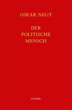 Werkausgabe Bd. 16 / Der politische Mensch von Negt,  Oskar
