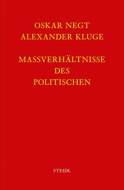 Werkausgabe Bd. 8 / Maßverhältnisse des Politischen von Kluge,  Alexander, Negt,  Oskar