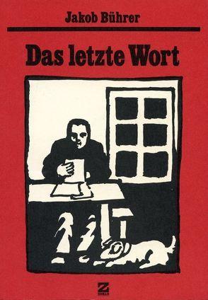 Werkausgabe / Das letzte Wort von Bührer,  Jakob, Zeller,  Dieter