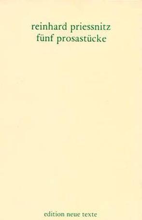 Werkausgabe / Fünf Prosastücke von Priessnitz,  Reinhard, Schmatz,  Ferdinand