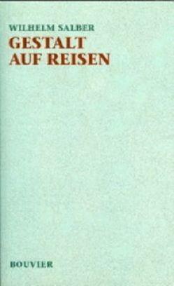 Werkausgabe / Gestalt auf Reisen von Salber,  Wilhelm
