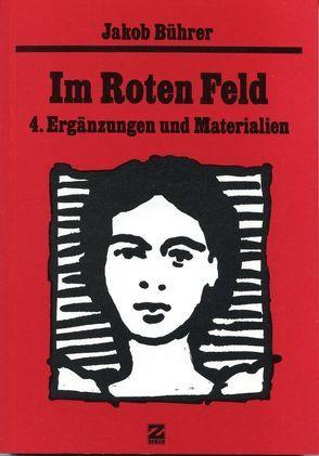 Werkausgabe / Im Roten Feld – 4. Ergänzungen und Materialien von Bührer,  Jakob, Zeller,  Dieter