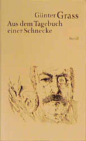 Werkausgabe in 18 Bänden / Aus dem Tagebuch einer Schnecke von Grass,  Günter, Neuhaus,  Volker