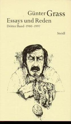 Werkausgabe in 18 Bänden / Essays und Reden III von Grass,  Günter, Hermes,  Daniela