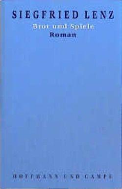 Werkausgabe in Einzelbänden / Brot und Spiele von Lenz,  Siegfried