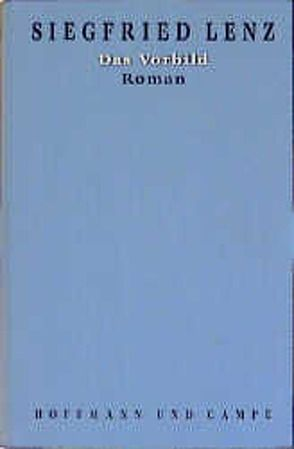 Werkausgabe in Einzelbänden / Das Vorbild von Lenz,  Siegfried