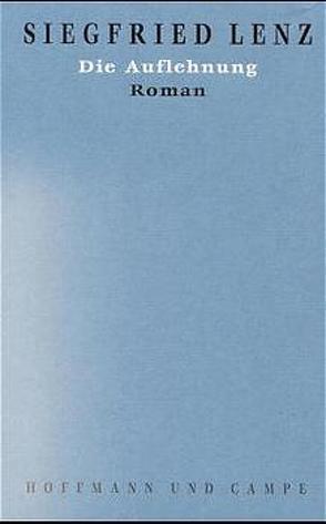 Werkausgabe in Einzelbänden / Die Auflehnung von Lenz,  Siegfried